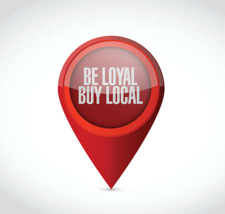 quality regional: be loyal buy local pointer sign illustration design over a white background
