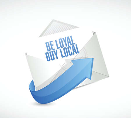 mail marketing: be loyal buy local email sign illustration design over a white background Illustration