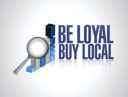 regional product: be loyal buy local business graph sign illustration design over a white background