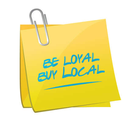 regional product: be loyal buy local memo post sign illustration design over a white background