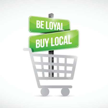 buy local: be loyal buy local shopping cart sign illustration design over a white background