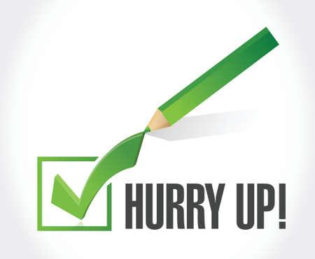 hurry up: sbrigati segno di spunta design illustrazione segno su bianco