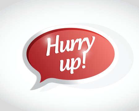 hurry up: sbrigati messaggio bolla segno design illustrazione su bianco Vettoriali
