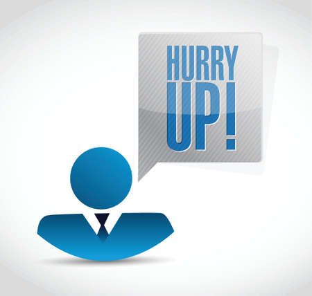 hurry up: hurry up people sign illustration design over white Illustration