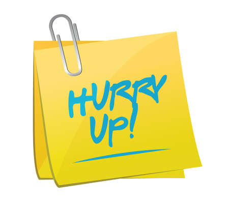 hurry up: hurry up memo post sign illustration design over white