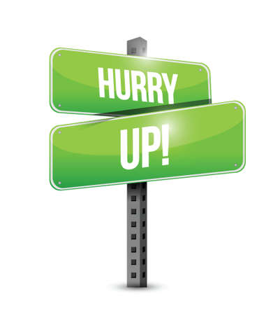 hurry up: hurry up road sign illustration design over white