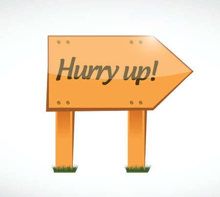 hurry: hurry up wood sign illustration design over white Illustration