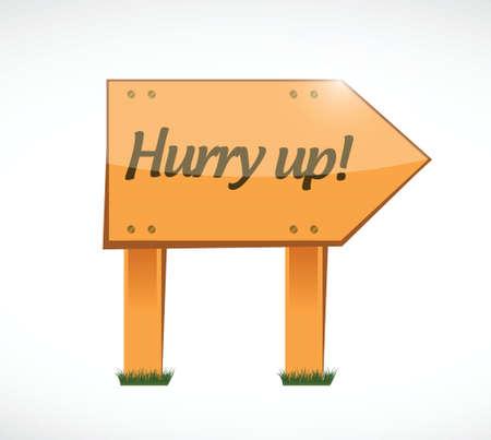 hurry up: sbrigati legno design illustrazione segno su bianco
