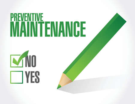 preventive: no preventive maintenance sign concept illustration design over white Illustration