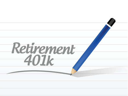 retire: retirement 401k message sign concept illustration design over white Illustration