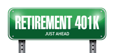 retirement 401k road sign concept illustration design over white