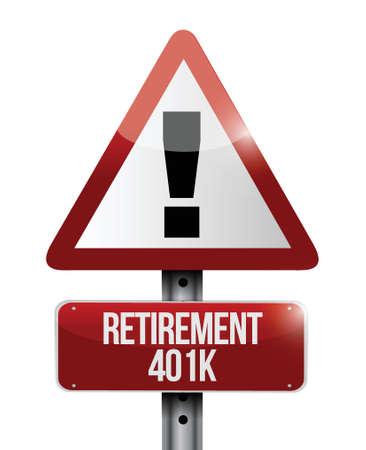retirement 401k warning sign concept illustration design over white