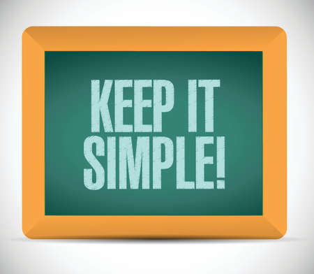 keep it simple board sign illustration design over white