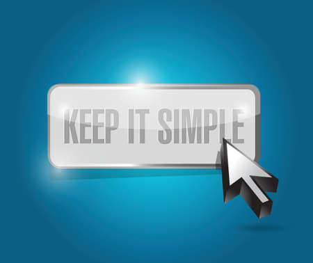 simplify: keep it simple button sign illustration design over white