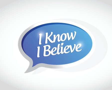 know: I Know I believe message sign illustration design over white Illustration