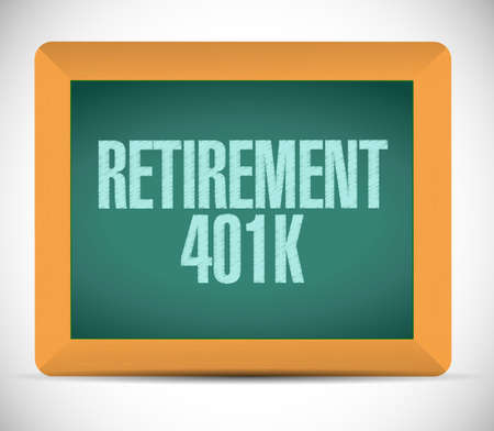 retirement 401k board sign concept illustration design over white Imagens