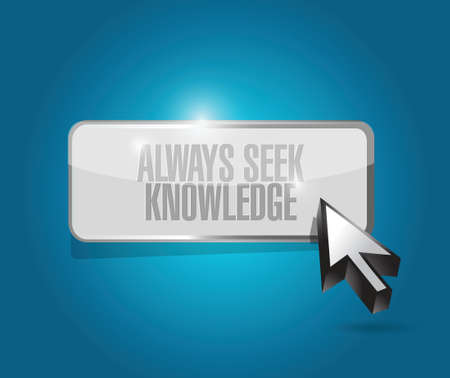 always seek knowledge button sign concept illustration design over white