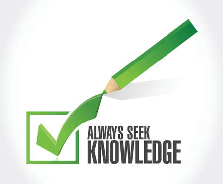 seek: always seek knowledge check mark sign concept illustration design over white Illustration