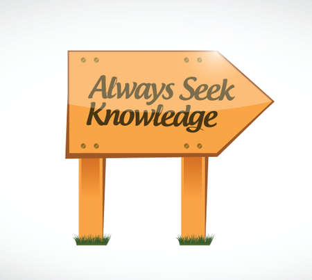 seek: always seek knowledge wood sign concept illustration design over white