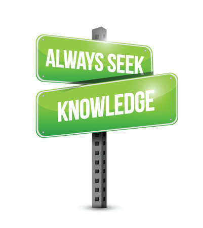 seek: always seek knowledge street sign concept illustration design over white