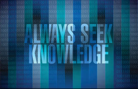seek: always seek knowledge message sign concept illustration design over binary background Illustration