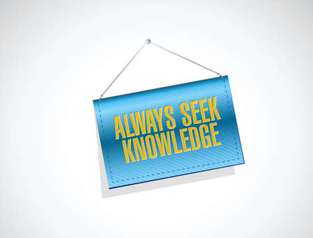 seek: always seek knowledge banner sign concept illustration design over white