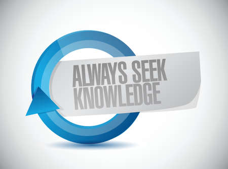 seek: always seek knowledge cycle sign concept illustration design over white