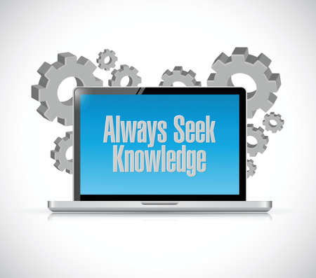 seek: always seek knowledge technology sign concept illustration design over white Illustration