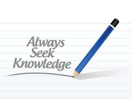always: always seek knowledge message sign concept illustration design over white