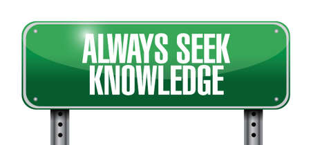personal growth: always seek knowledge post sign concept illustration design over white