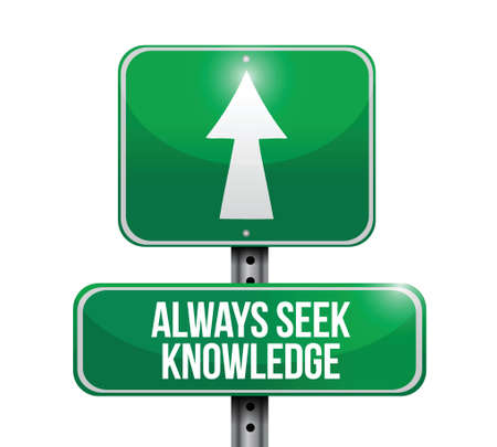 seek: always seek knowledge road sign concept illustration design over white