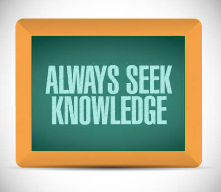 seek: always seek knowledge board sign concept illustration design over white