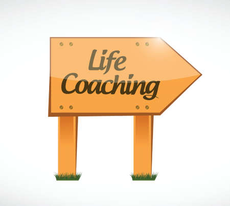 life coaching: life coaching wood sign concept illustration design over white