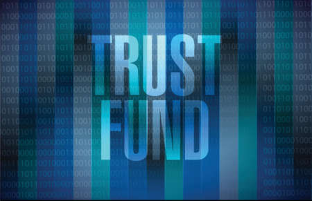 trust fund sign concept illustration over a binary background