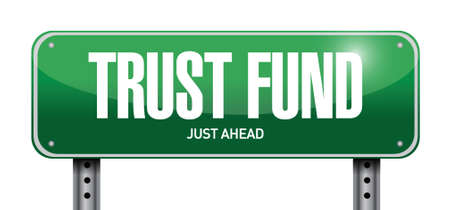 trust fund road sign concept illustration over a white background