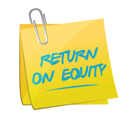 equity: return on equity memo post sign concept illustration design over a white background