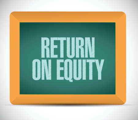 equity: return on equity board sign concept illustration design over a white background