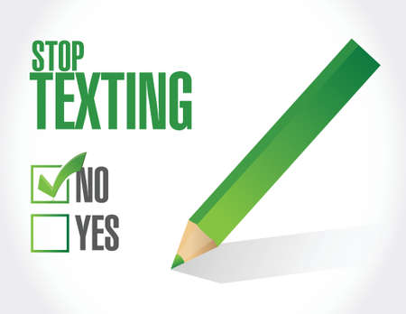 texting: stop texting checklist sign concept illustration design over white