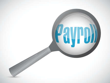 payroll magnify review sign concept illustration design over white