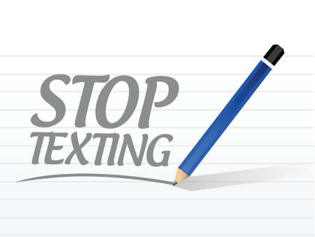 texting: stop texting message sign concept illustration design over white