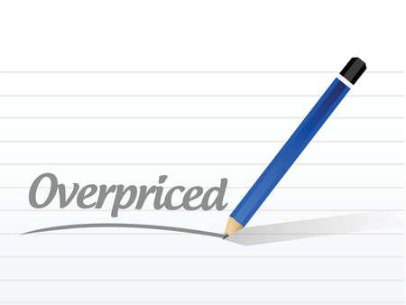 high priced: overpriced message sign concept illustration design over white