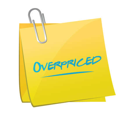 high priced: overpriced post sign concept illustration design over white