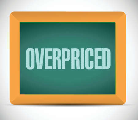 high priced: overpriced chalkboard sign concept illustration design over white