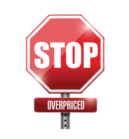 sign road: overpriced stop sign concept illustration design over white