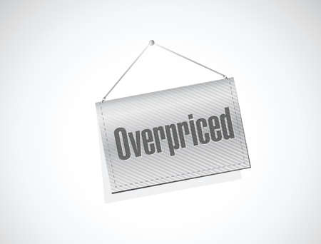 borrowing money: overpriced hanging sign concept illustration design over white