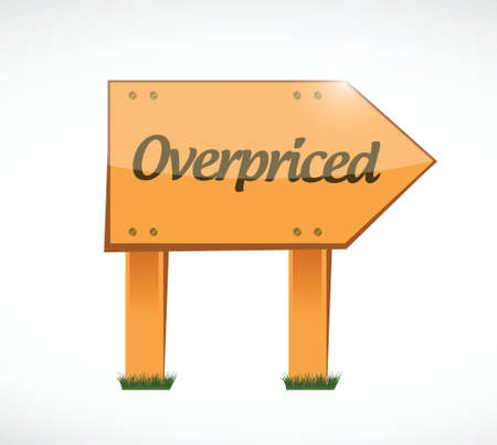 borrowing money: overpriced wood sign concept illustration design over white