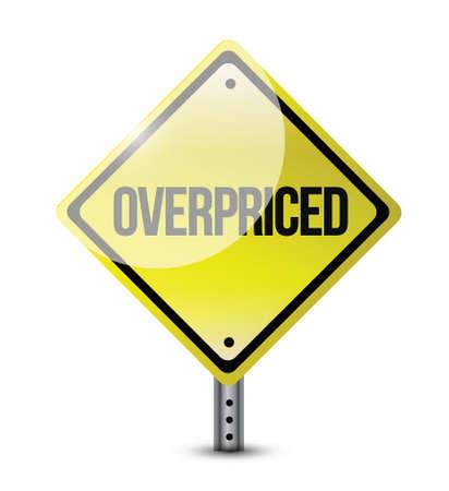 priced: overpriced warning sign concept illustration design over white