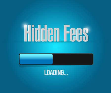 are hidden: hidden fees loading sign concept illustration design graphic Illustration