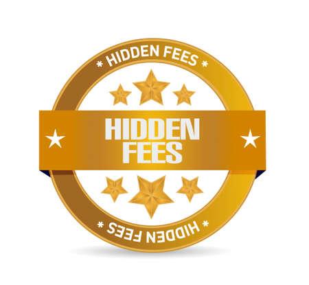 hidden fees: hidden fees seal sign concept illustration design graphic