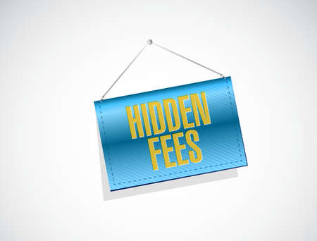break in: hidden fees hanging sign concept illustration design graphic
